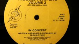 Trouble Funk ‎– Live Volume 2 - In Concert A