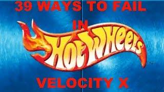 39 Ways to Fail in Hot Wheels Velocity X!