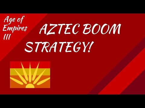 Aztec Boom Strategy! AoE III