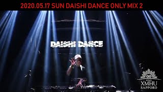 DAISHI DANCE at KING XMHU(SAPPORO) 2020.5.17.SUN DAISHI DANCE ONLY MIX2 for YouTube Live Stream ※LIVE開始までの待機時間が含まれています ...
