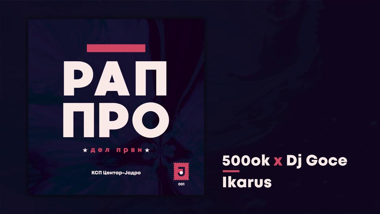 Download 500ok x Dj Goce -  Ikarus