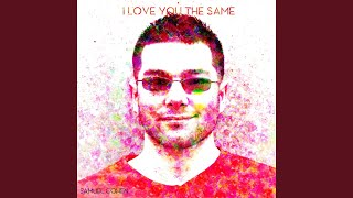 I Love You the Same