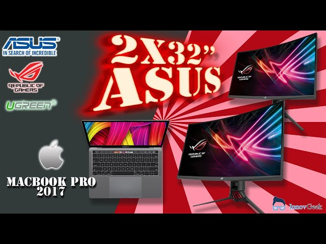 2 écrans ASUS ROG STIRX XG32V connecté à un MACBOOK PRO 2017