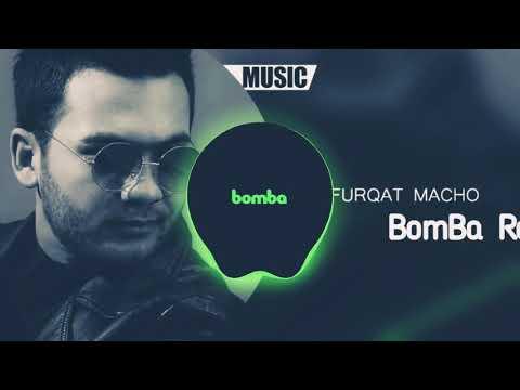 FURQAT MACHO BomBa REMIX 2020