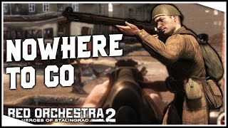 WHEN NOTHING GOES RIGHT | Red Orchestra 2 Gameplay