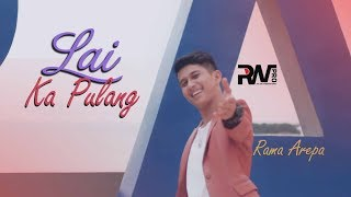 POP MINANG TERBARU - RAMA AREPA - LAI KAPULANG (Official Music Video)