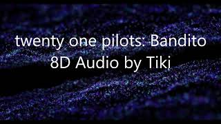 Bandito - 8D Audio