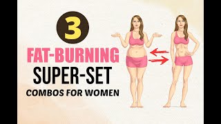 3 Fat-Burning Super-Set Combos for Women