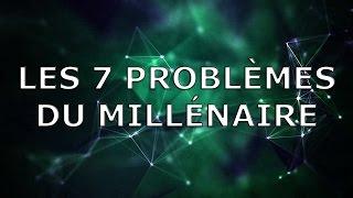 LES 7 PROBLÈMES DU MILLÉNAIRE (1 000 000 $)