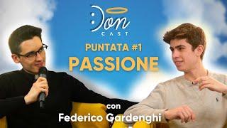 Parliamo di PASSIONE con Federico Gardenghi - DONCAST #1