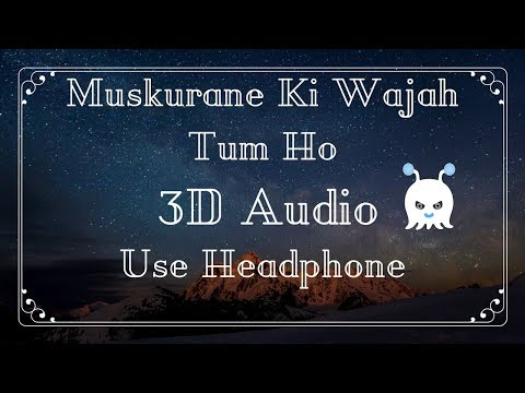 Muskurane Ki Wajah Tum Ho - Arjit Singh | 3D AUDIO | USE HEADPHONES 👾