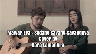 Gambar cover Mawar De Jongh - Sedang Sayang-sayangnya | Cover by Dara Lamantira