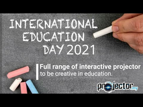 International Day of Education, Full Range of Interactive Projector Malaysia to Learn Creatively