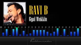 Ravi B - Gyal Wukkin [Soca 2013]