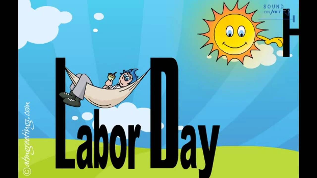 Labor Day Ecards Greetings Cards Wishes 02 04 Youtube
