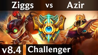 ZIGGS vs AZIR (MID) // Korea Challenger // Patch 8.4