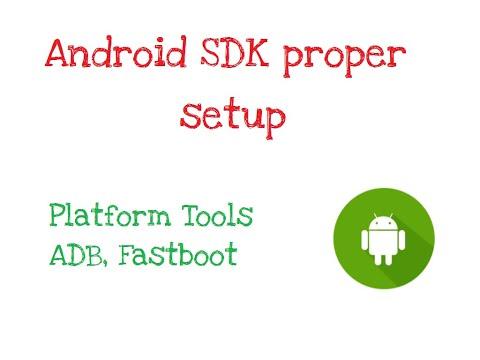 How To Install & Setup SDK Platform Tools Properly - Fastboot And ADB Setup