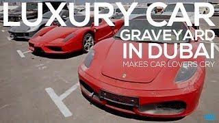 Luxury Car Graveyard in Dubai Makes Car Lovers Cry