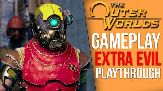 The Outer Worlds Evil Playthrough - Part 1 (Gameplay Livestream)