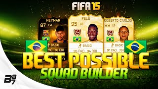 BEST POSSIBLE BRAZIL TEAM! w/ PELE AND CARLOS | FIFA 15 Ultimate Team Squad Builder