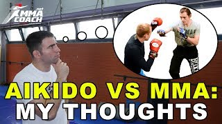 Aikido VS MMA Sparring - MMA Coach's Thoughts