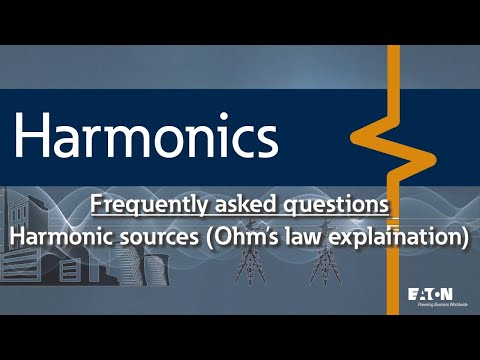 11 - Where do harmonics come from and how do the harmonic currents flow - what is the Ohm's Law expl