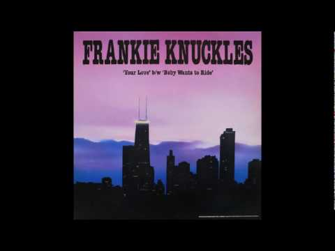 Frankie Knuckles - Your Love, 1987.