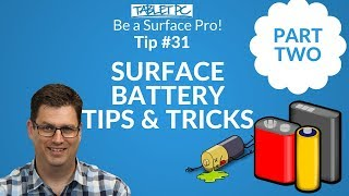 Be a Surface Pro! Battery Life Tips and Tricks Part 2