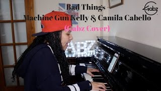 Bad Things - Machine Gun Kelly & Camila Cabello (Gabz Cover)