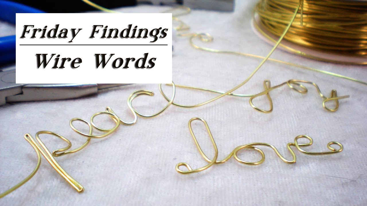 DIY Wire Words-How To Create Hand Formed Personalized Phrases-Friday ...