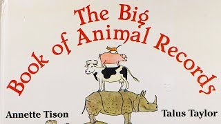 THE BIG BOOK OF ANIMAL RECORDS (1985) by Annette Tison & Talus Taylor