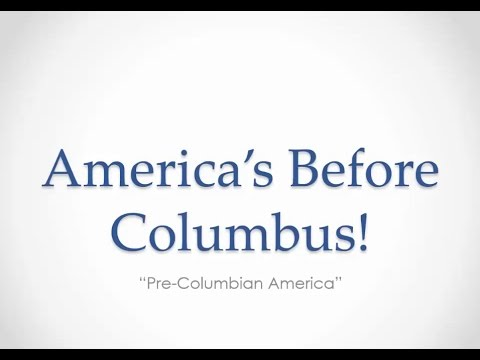 US History - Part 1: Pre Columbian Americas
