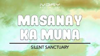 Silent Sanctuary | Masanay Ka Muna | Official Lyric Video