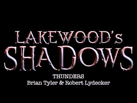 Thunders - Brian Tyler & Robert Lydecker [LAKEWOOD'S SHADOWS OST]
