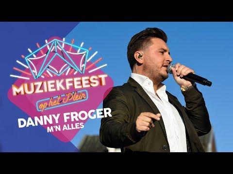 Danny Froger - M'n alles | Sterren Muziekfeest op het Plein