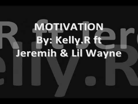 Kelly Rowland - Motivation ft. Jeremih & Lil Wayne (Remix with lyrics)