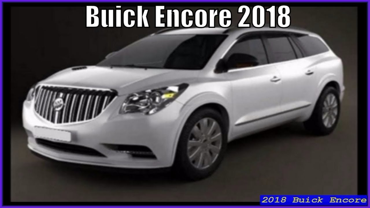 New Buick Encore 2018 Review Interior And Exterior