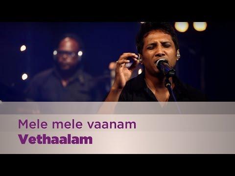 Mele mele vaanam - Vethaalam - Music Mojo Season 2 - Kappa TV
