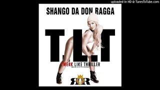 **NEW MUSIC**2015 | Shango DonRagga - T.L.T (Twerk Like Thriller) WHINE & KOTCH RIDDIM