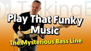 Play That Funky Music BASS MYSTERY SOLVED!