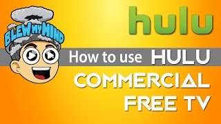 How to use Hulu commercial FREE TV easily?