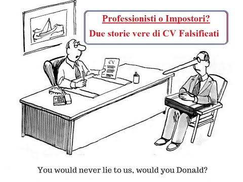 FALSIFICARE il CV per trovare Lavoro - Sentite queste due storie VERE!