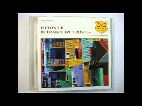 DJ Ton T.B. - In Trance We Trust 008