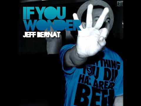 Jeff Bernat - If You Wonder Acoustic