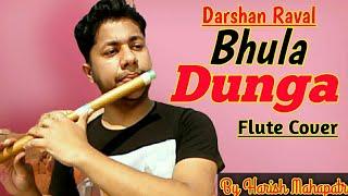 Bhula Dunga   Instrumental Flute Cover  Darshan Raval  SidNaaz  Harish Mahapatra  New Song 2020