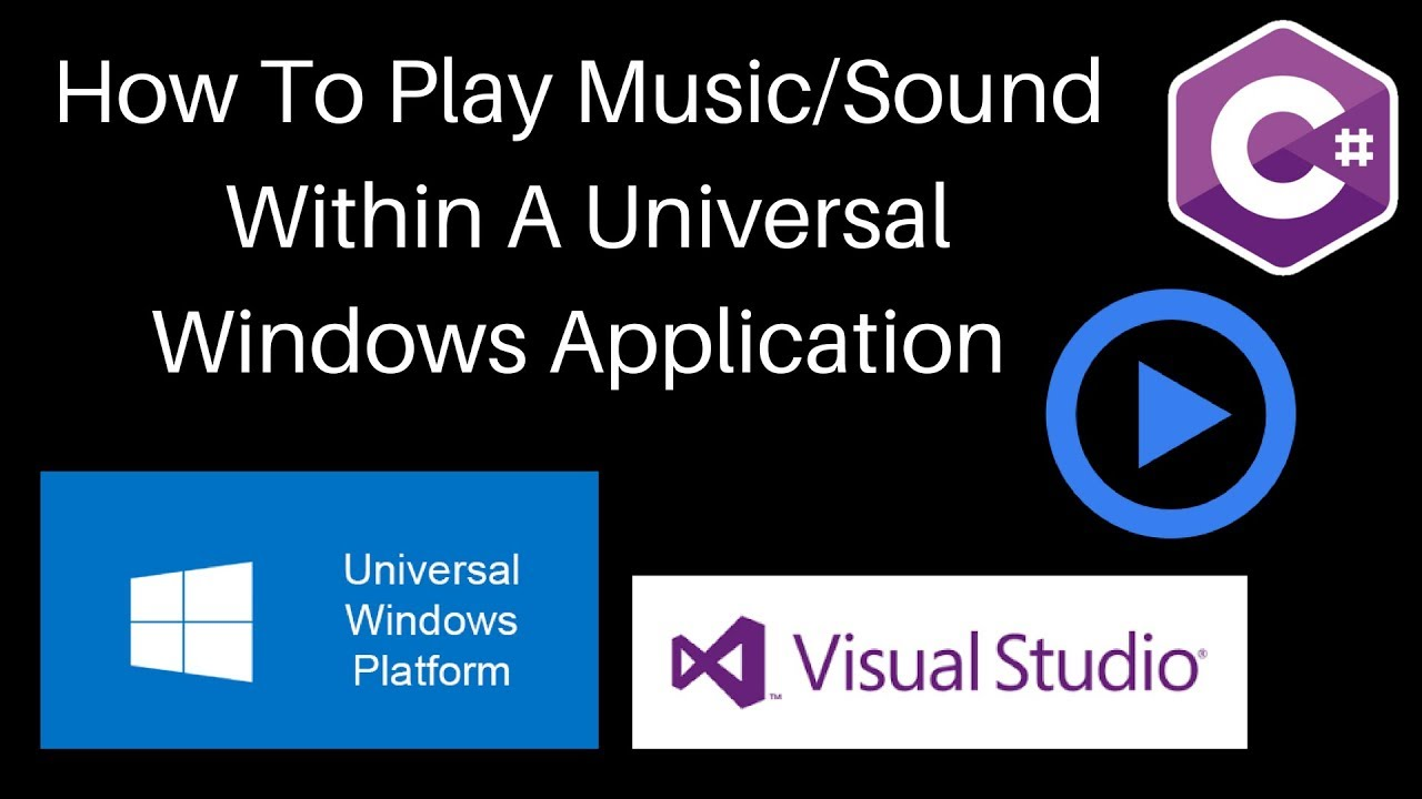 C# How To Play Music/Sounds Within A Universal Windows Program UWP