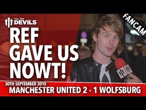 Ref Gave Us Nowt! - Manchester United 2-1 Wolfsburg - FANCAM - 동영상