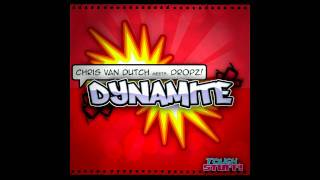 Chris van Dutch meets Dropz! - Dynamite 2k11 (Dan Winter Club Remix)