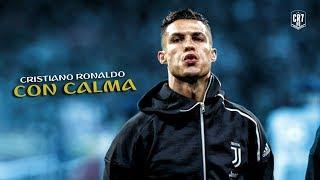 Cristiano Ronaldo 2019 ● Con Calma - Daddy Yankee & Snow ᴴᴰ