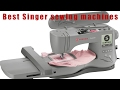 ☕★★☕The Ten Best Singer sewing machines ca review